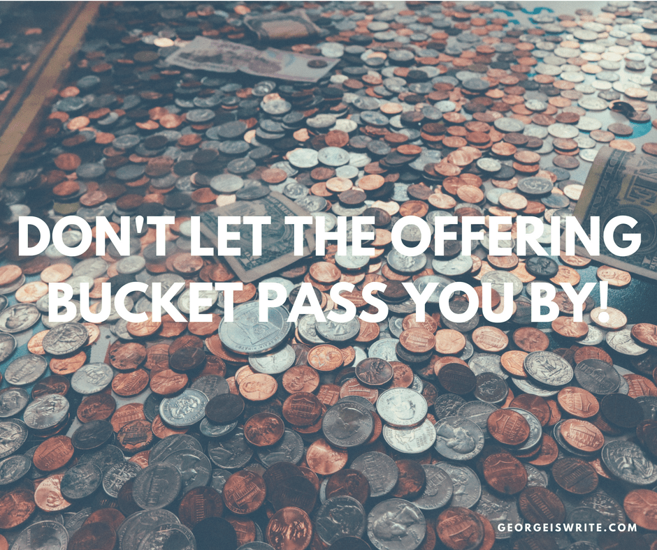 Don't let the Offering bucket pass you by!