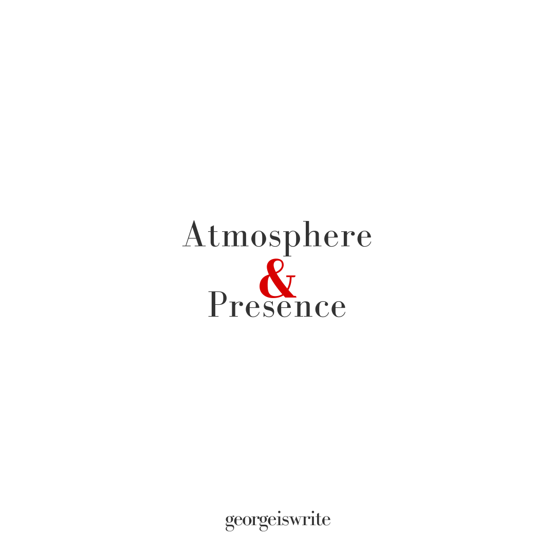 Atmosphere versus Presence